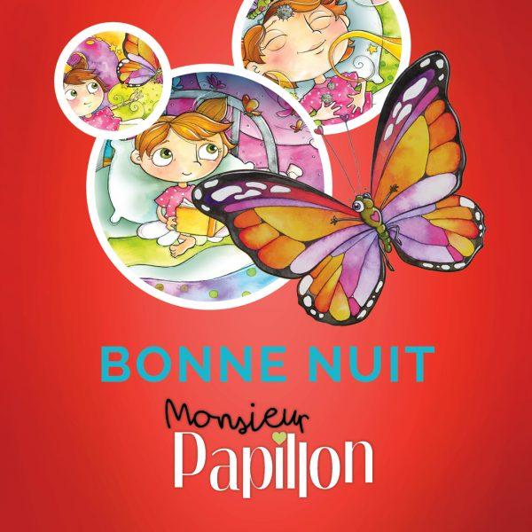 Bonne Nuit avec Monsieur Papillon