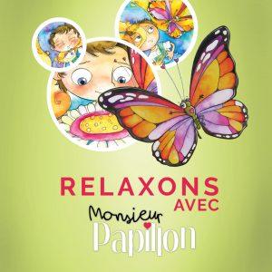Relaxons avec Monsieur Papillon